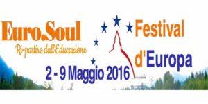 Dal 2 al 9 maggio 2016 la seconda edizione del Festival Euro.Soul