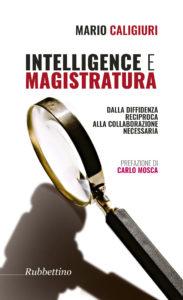 """È in libreria il nuovo libro di Mario Caligiuri """"Intelligence e Magistratura"""""""