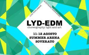 Alla Summer Arena di Soverato l'11 e 12 Agosto il LYD – EDM Festival