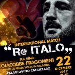 """""""International Match Re Italo"""", al via le prevendite. Giacobbe Fragomeni ritorna sul ring"""