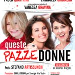"""Domenica 28 Gennaio in scena al Teatro del Grillo di Soverato """"Queste Pazze Donne"""""""