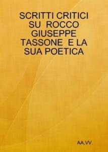 Scritti critici su Rocco Giuseppe Tassone e la sua poetica