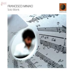 """""""Solo Monk"""", progetto per Piano Solo ideato dal Pianista Francesco Miniaci"""