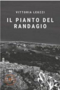 """Salutiamo il libro """"Il pianto del randagio"""" di Vittoria Leuzzi di Badolato"""